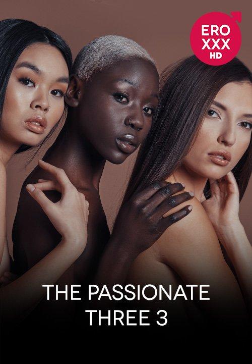 The Passionate Three 3