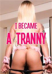 I Became A Tranny