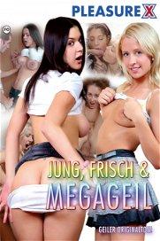 Jung, frisch & megageil!