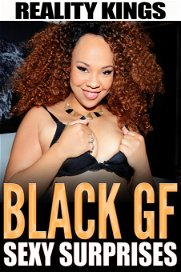Black GFs Sexy Surprises